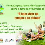 """Encontro de Formação para os Jovens da Diocese de Cruz Alta sobre """"O bem viver"""""""