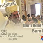 Jubileu de Prata – Dom Adelar celebra 25 anos de ordenação presbiteral
