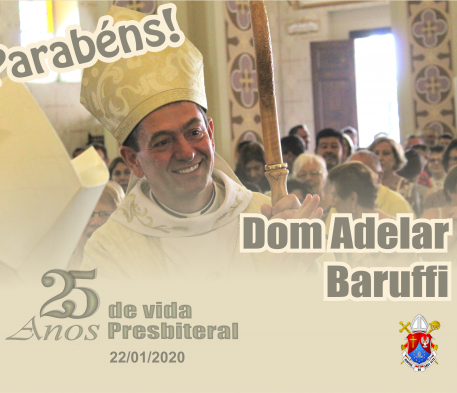 Jubileu de Prata - Dom Adelar celebra 25 anos de ordenação presbiteral