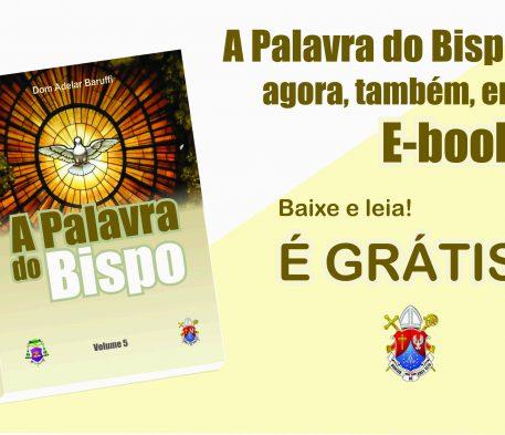 Baixe e leia A Palavra do Bispo - Volume 5 aqui no nosso site