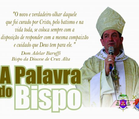 A Palavra do Bispo - Um olhar diferente
