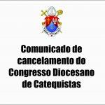 Cancelamento do Congresso Diocesano de Catequese