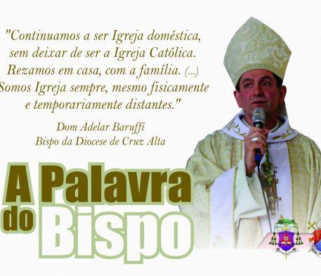 A Palavra do Bispo - Tempo de cuidar