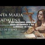 Deus nos fala – Santa Maria Madalena. Memória